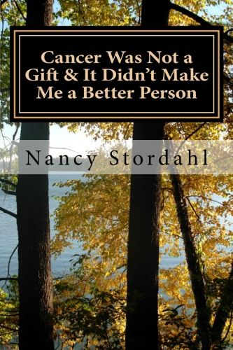 cancer-was-not-a-gift-by-nancy-stordahl
